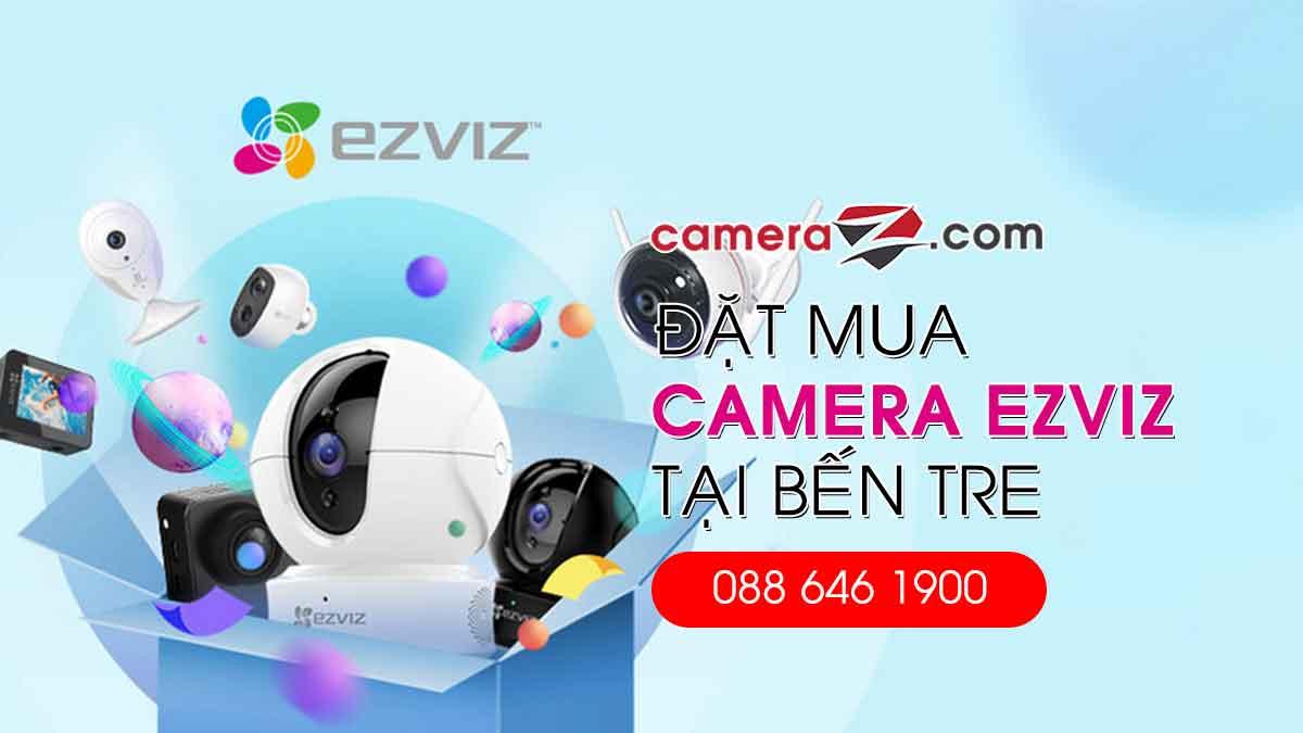 Mua camera EZVIZ chinh hang tai Ben Tre