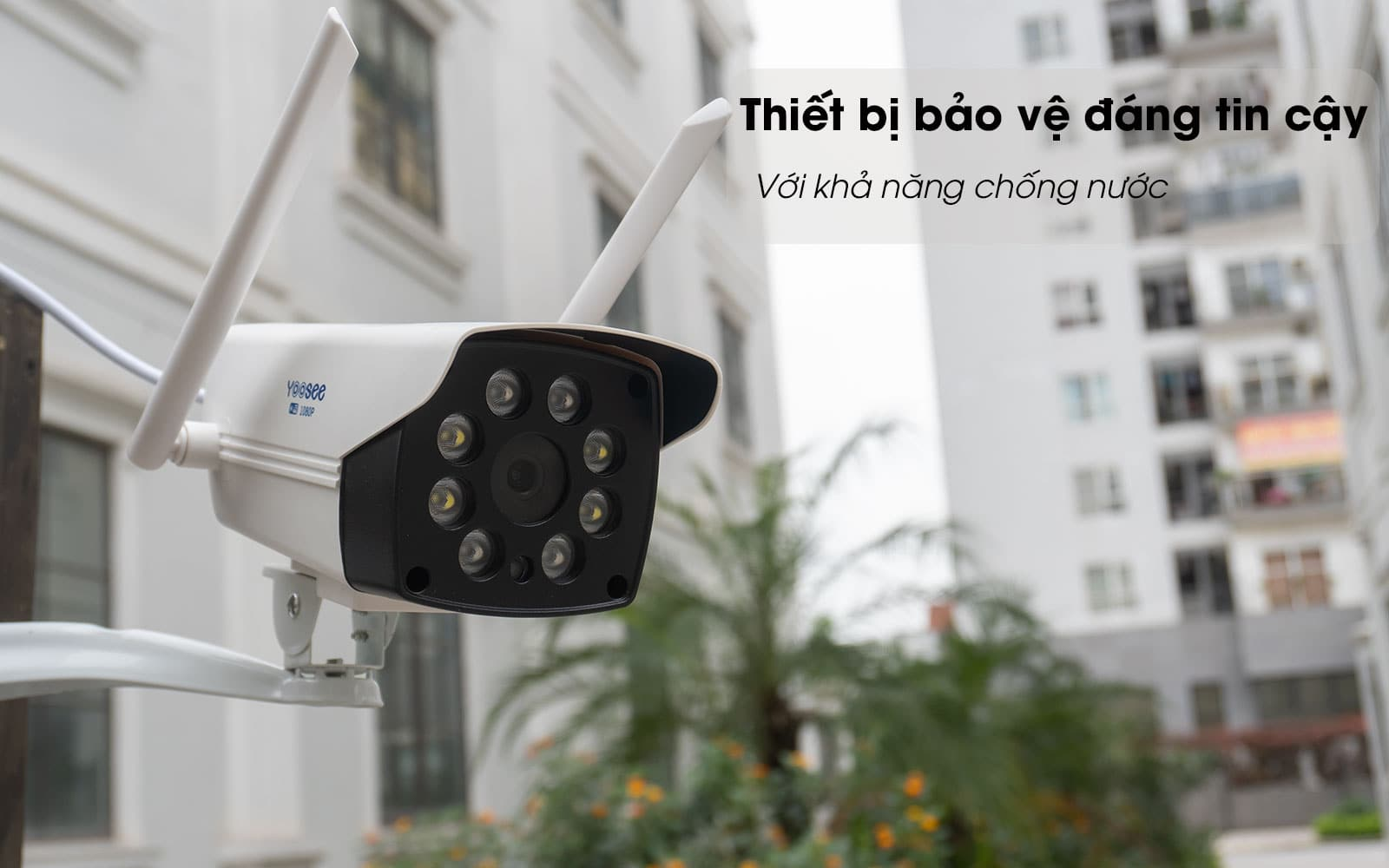 camera yoosee ngoài trời hỗ trợ chống nước chống bụi